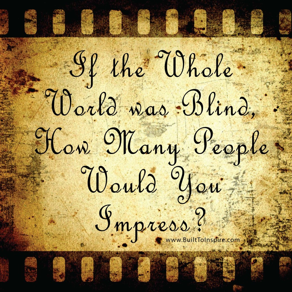 Blind Quotes: If The Whole World Was Blind [photo Quote]